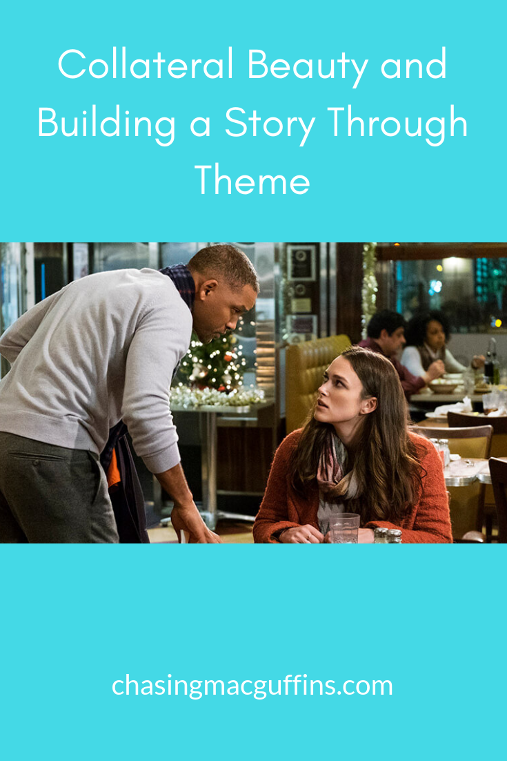 Collateral Beauty And Building A Story Through Theme Build A Story Theme Screenwriting