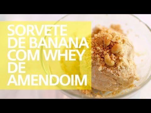 Sorvete de Banana com Whey de Pasta de Amendoim - YouTube