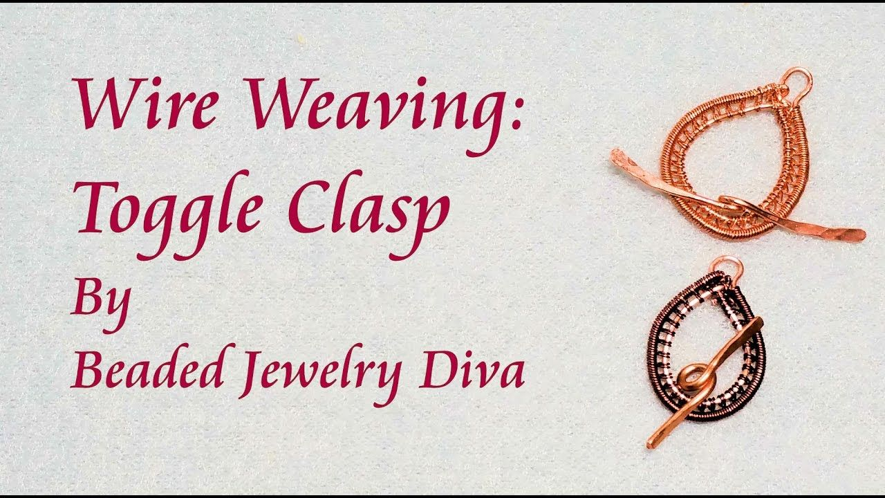 Wire Weaving - Toggle Clasp - Wire Weaving Tutorial | Wire Jewelry ...