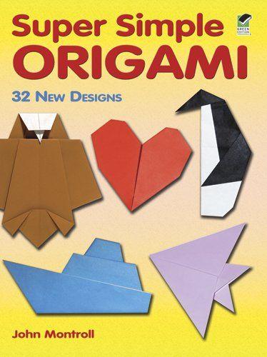 Photo of Super einfaches Origami: 32 neue Designs (Dover Origami Papercraft) von John Montroll 0486483614 9780486483610