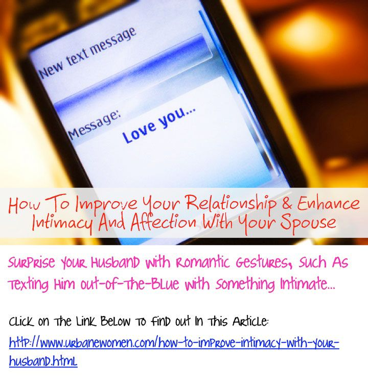 How To Improve Your Relationship & Enhance Intimacy And ...