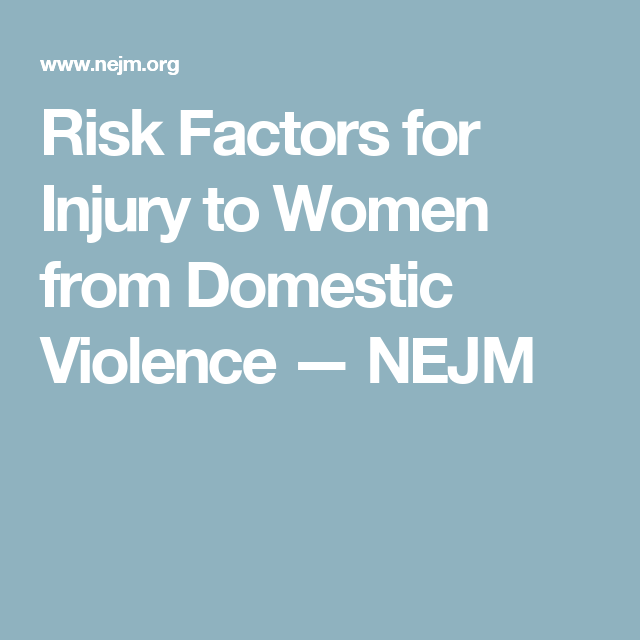 Risk Factors for Injury to Women from Domestic Violence — NEJM