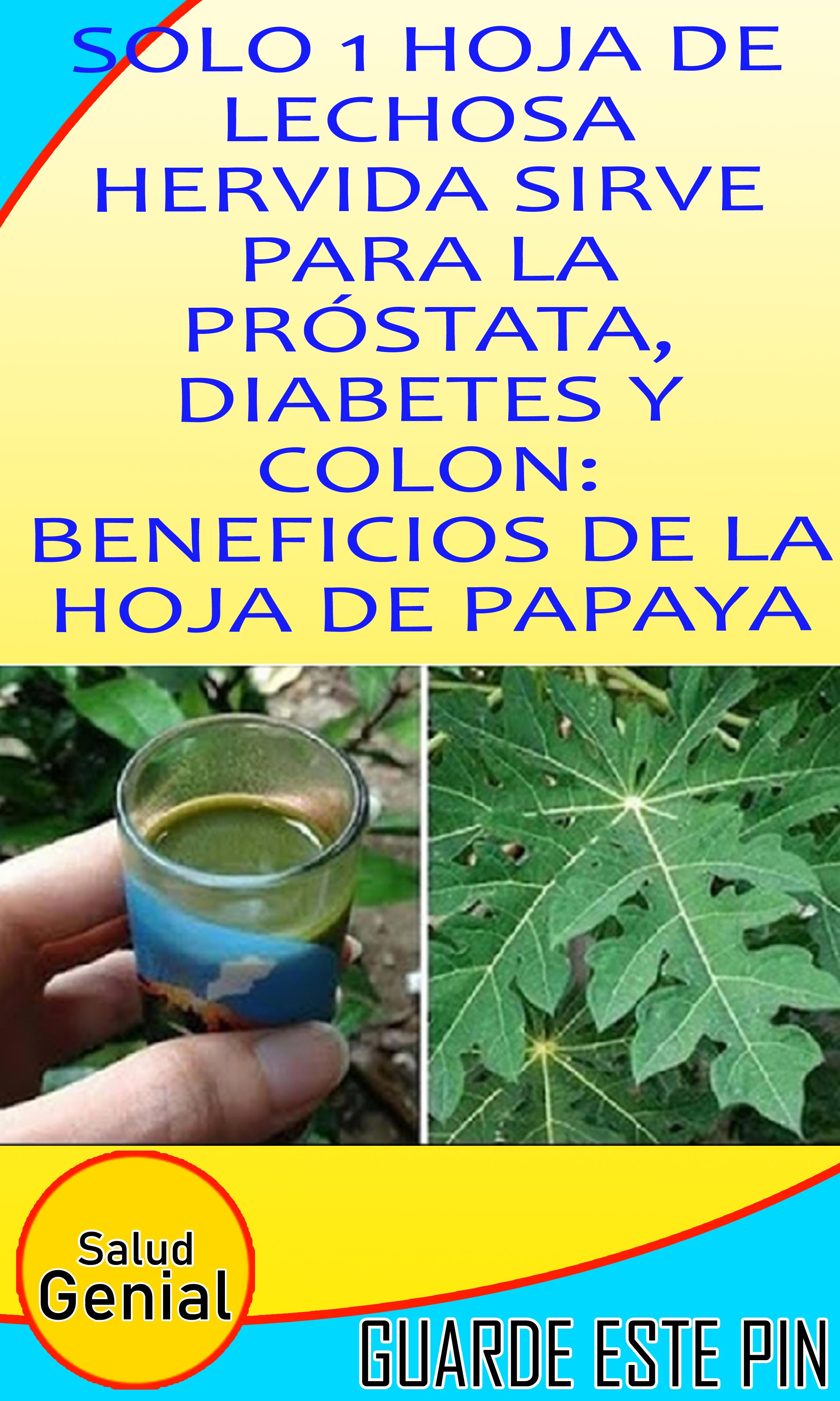 la papaya sirve para la prostata