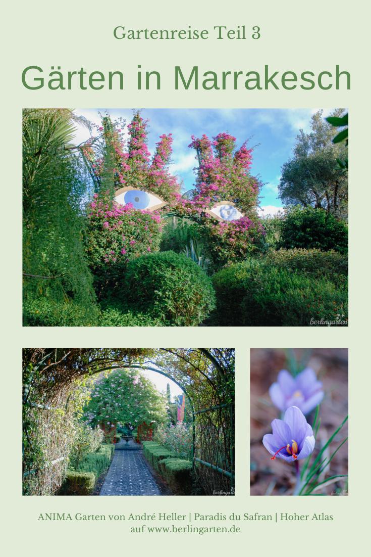 Gartenreise Marrakesch Von A Wie Anima Bis S Wie Safran Berlingarten In 2020 Garten Traumgarten Schone Anlage