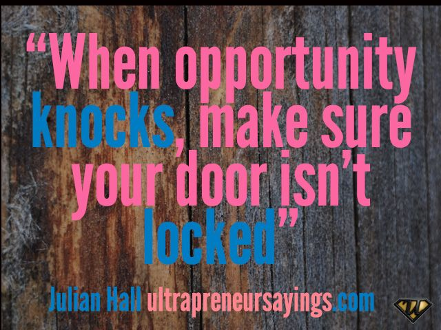 Opportunityknocksquotes When Opportunity Knocks Make Sure Your