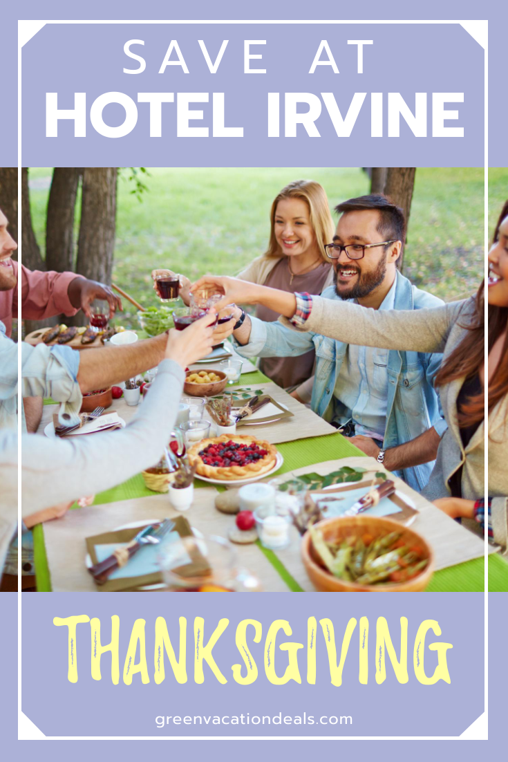 Hotel Irvine Thanksgiving Coupon Vacation Deals California