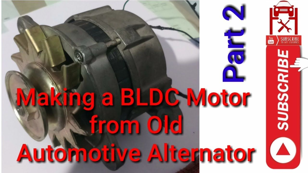 How To Convert A Car Alternator To Work Like A Bldc Motor For