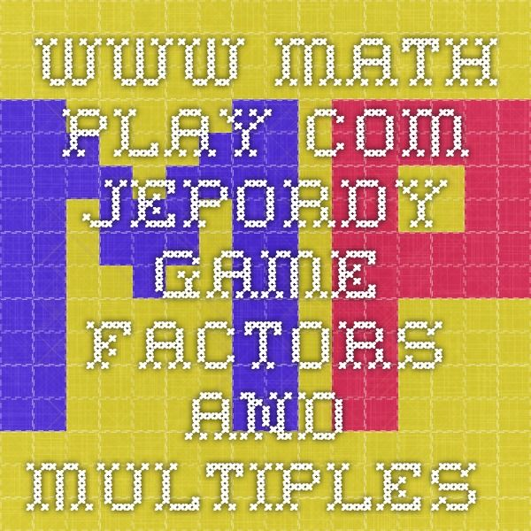 Www Math Play Com Jepordy Game Factors And Multiples