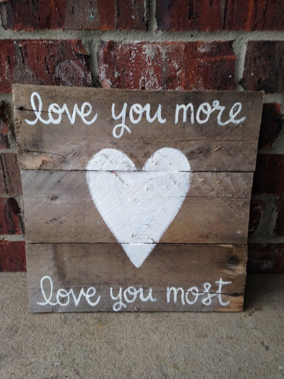 Love You More Rustic Sign love you more by PocketfulofSawdust