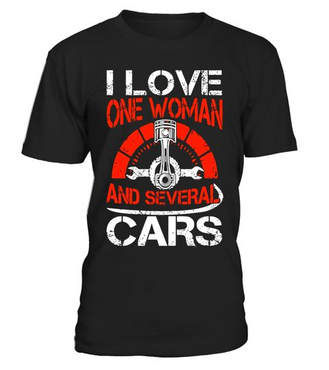 Mechanic I Love One Woman And Several Cars Unisex Tee TShirt