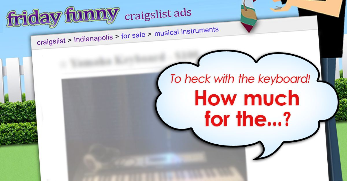 Funny Craigslist Ads To Heck With The Keyboard Funny Craigslist