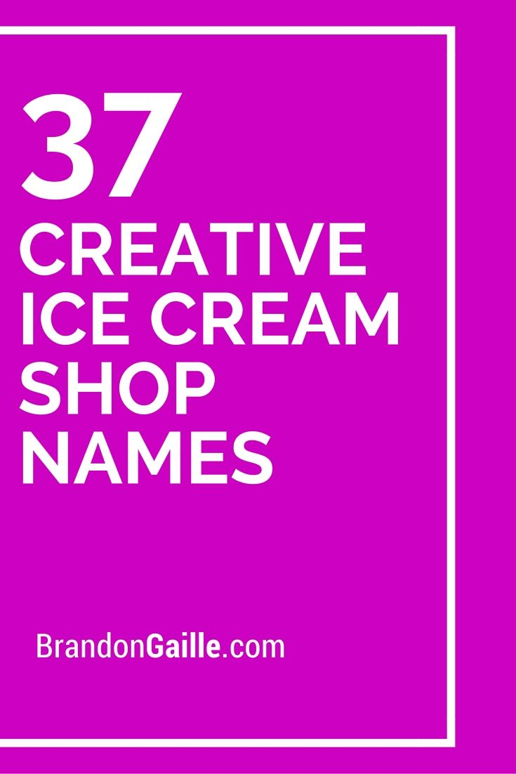 401 Cute Creative Ice Cream Shop Names | Ice cream shop ...