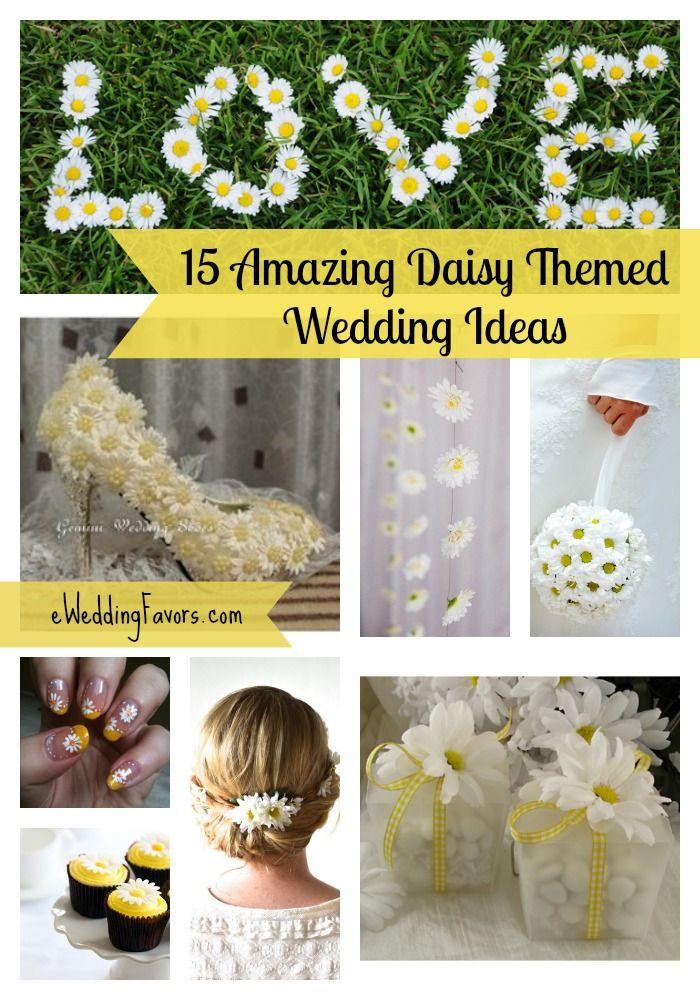 15 Amazing Daisy Themed Wedding Ideas Presented By Eweddingfavors