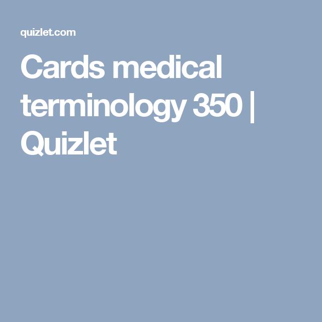 Cards medical terminology 350 | Quizlet | Nursing | Pinterest ...