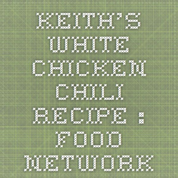 Keiths white chicken chili recipe white chicken chili recipes keiths white chicken chili recipe white chicken chili recipes and recipes forumfinder Choice Image