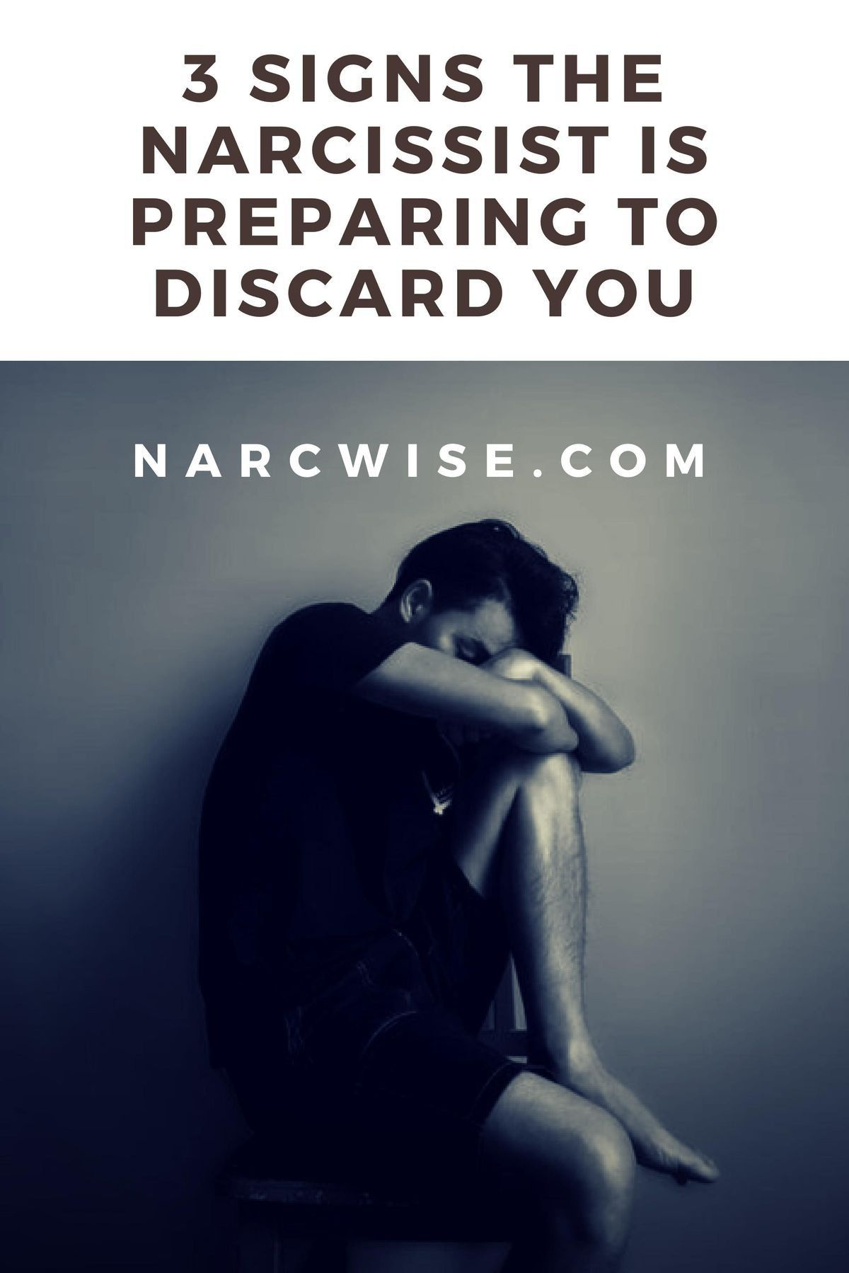 3 signs the narcissist is preparing to discard you | Toxic People