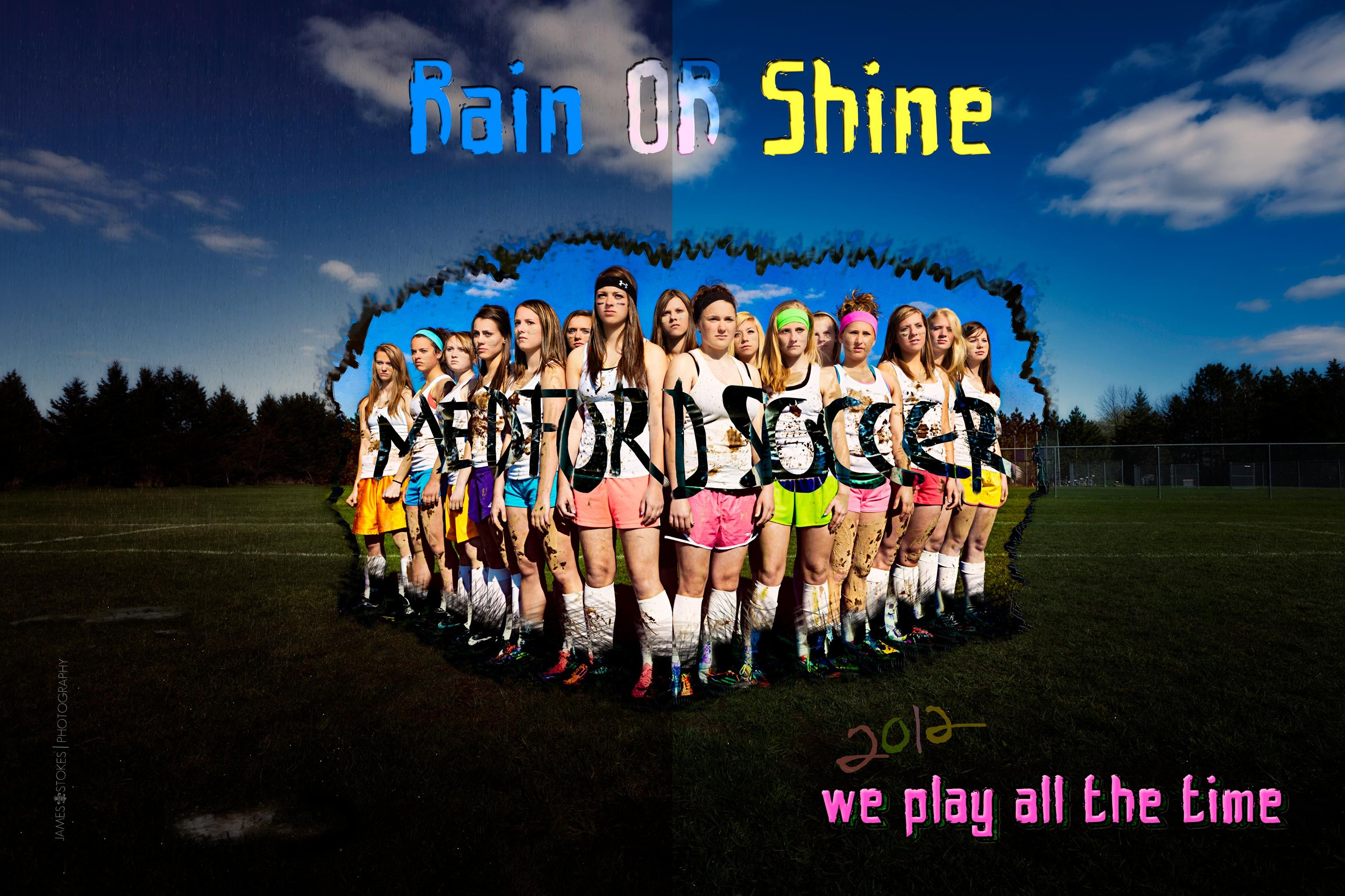 Sports Soccer Poster Ideas Inspired By Nike Ad Rain Or Shine Medford Team