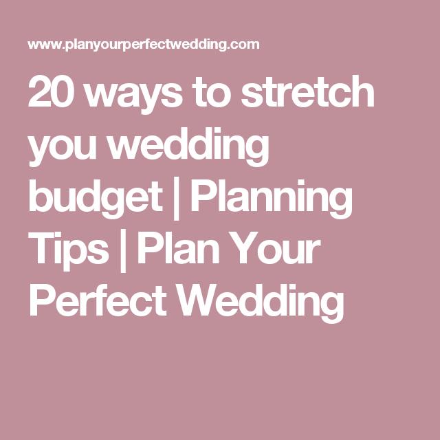 20 Ways To Stretch You Wedding Budget