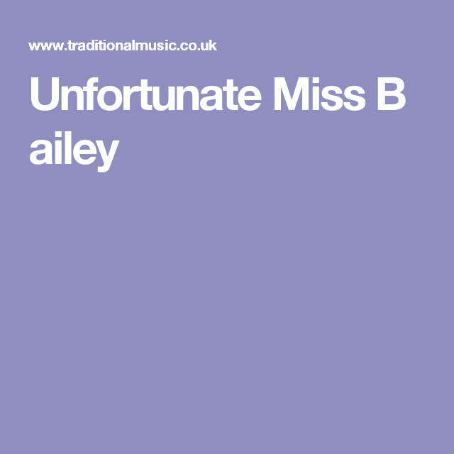 Unfortunate Miss Bailey | Songs, Ukulele | Pinterest | Baileys and Songs