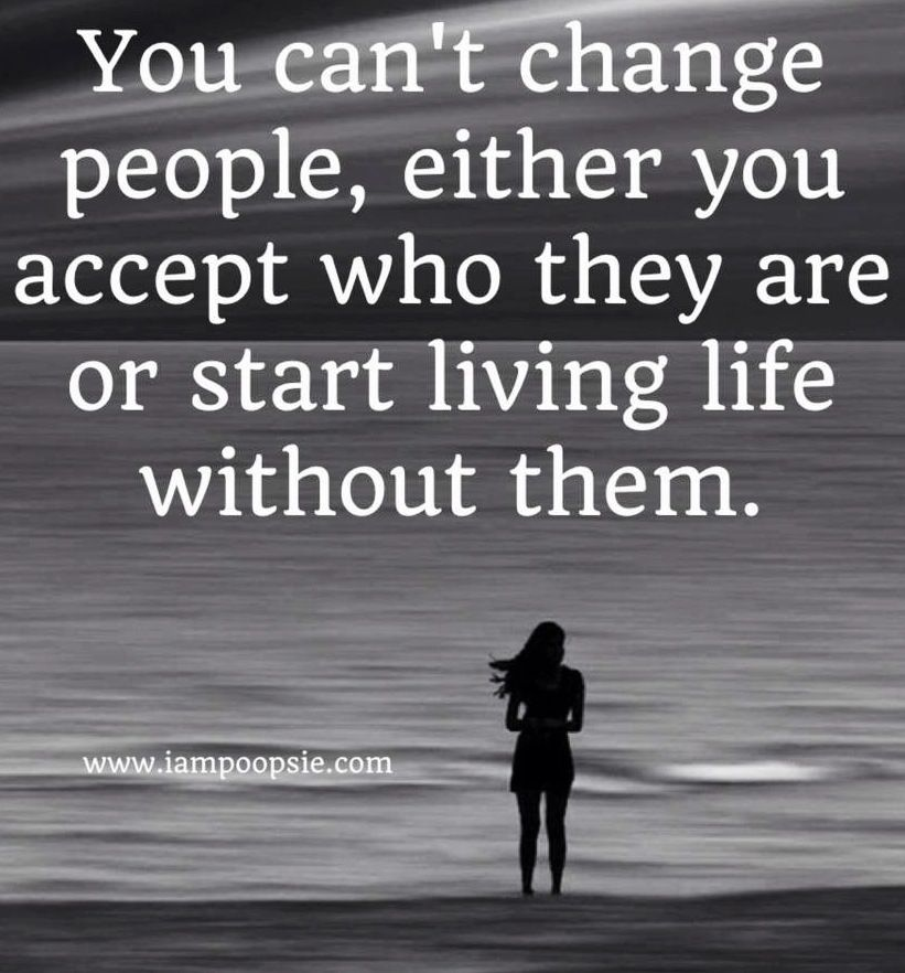 Pin By Lana Sterling On Change Quotes Change Quotes Cant Change People Words