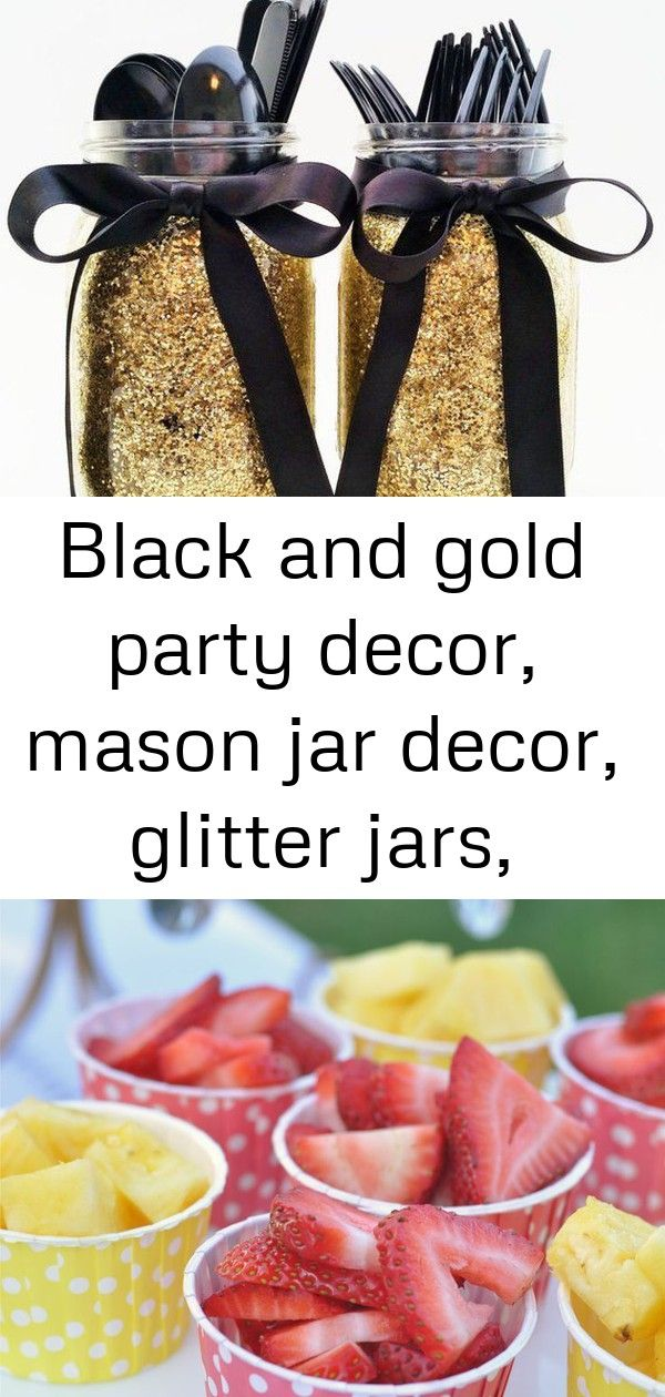 Black and gold party decor mason jar decor glitter jars graduation party decor anniversary party 15 Best Little Girls Day Tea Party Ideas  How to Host a Tea Party Beauty...