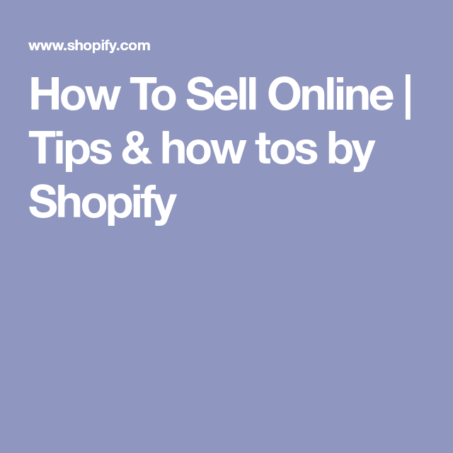 How To Sell Online   Tips & how tos by Shopify