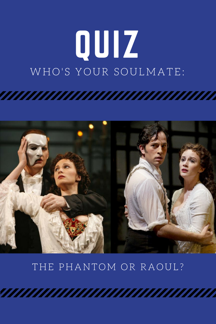 Quiz: The Phantom or Raoul - who's your soulmate?