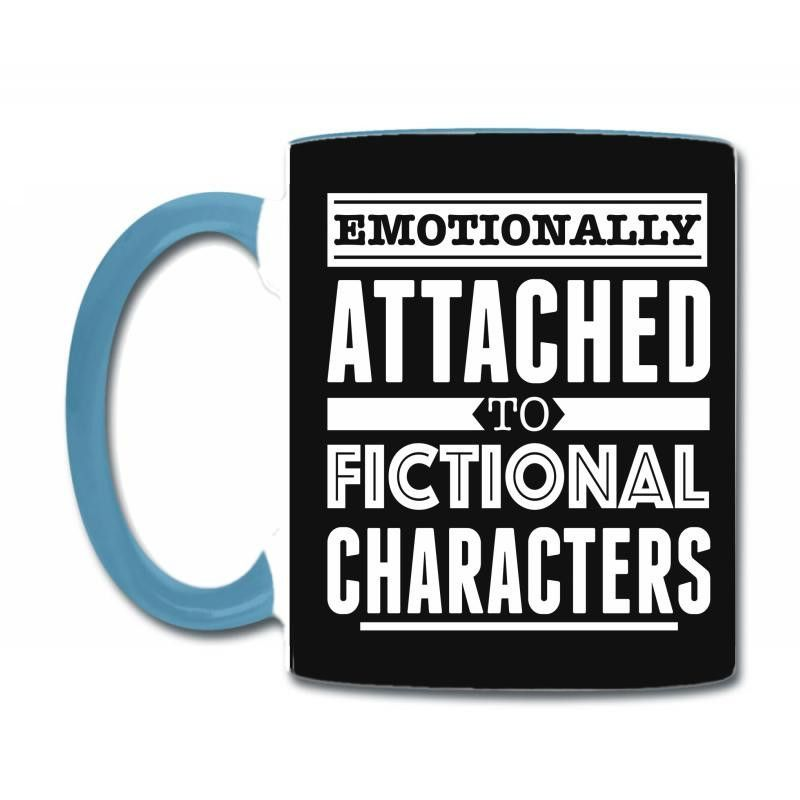 Emotionally Attached To Fictional Characters Coffee & Tea Mug