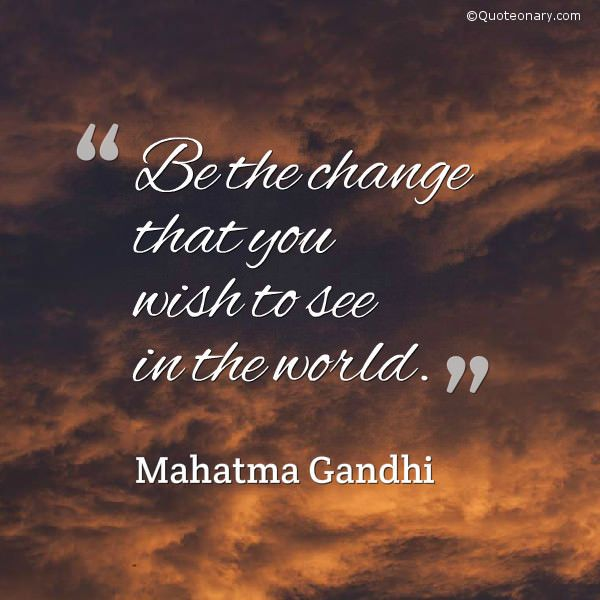 Mahatma Gandhi #quote about change | Gandhi quotes, Wisdom ...