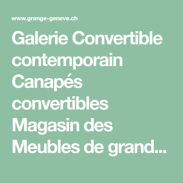 Galerie Convertible Contemporain Canapes Convertibles Magasin Des Meubles De Grandes Marques Grange A Geneve Classiques Contemporains Tendances