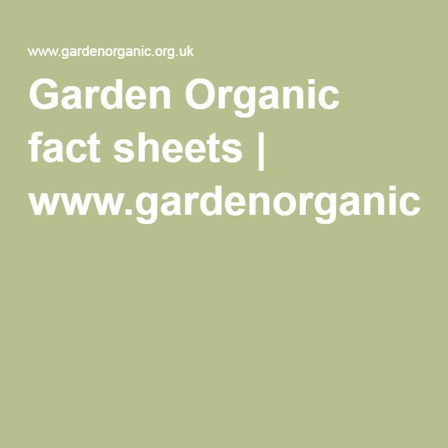 Garden Organic fact sheets | www.gardenorganic.org.uk