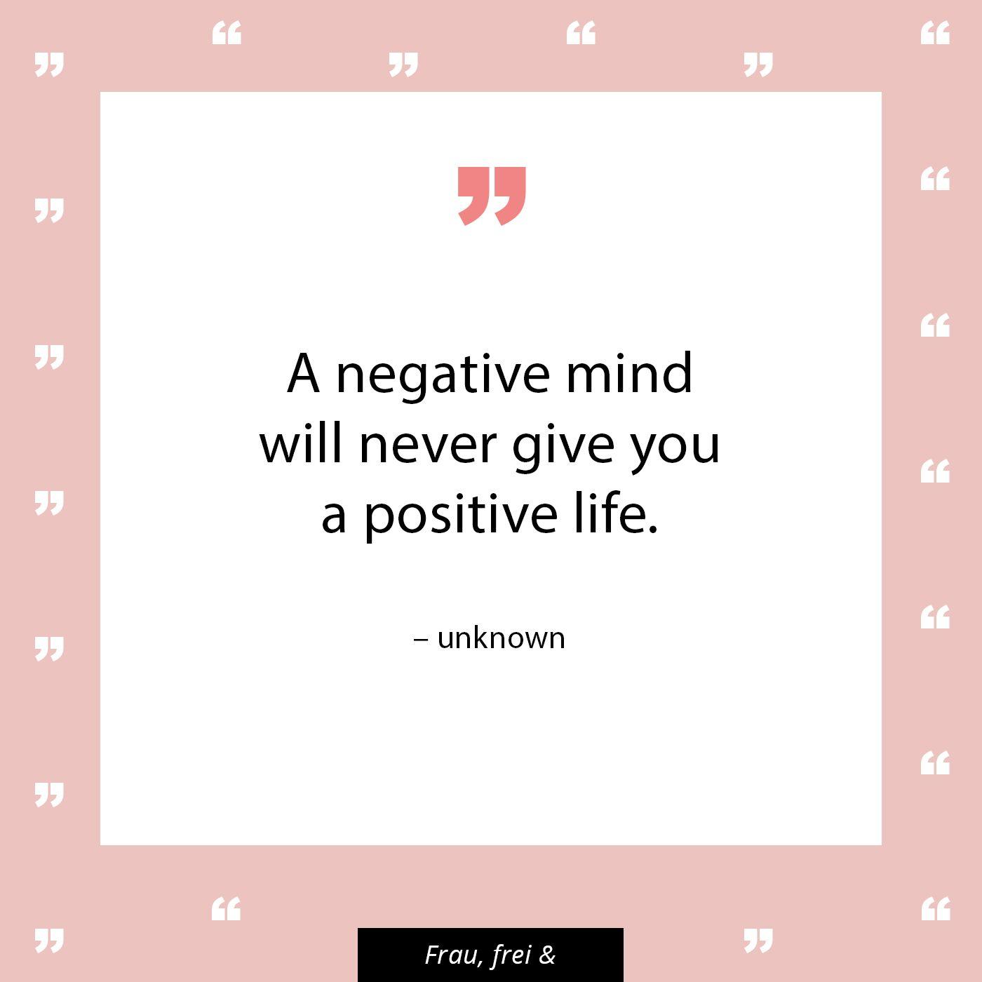 Negative Gedanken Werden Dir Nie Ein Positives Leben Bescheren