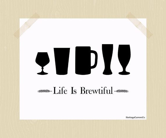 Life Is Brewtiful Craft Beer Print Printable 8 X 10 Quote Black White Home Bar Pub Art Drinking Digital Glasses On Etsy 1000