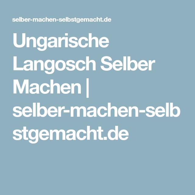 Ungarische Langosch Selber Machen | selber-machen-selbstgemacht.de