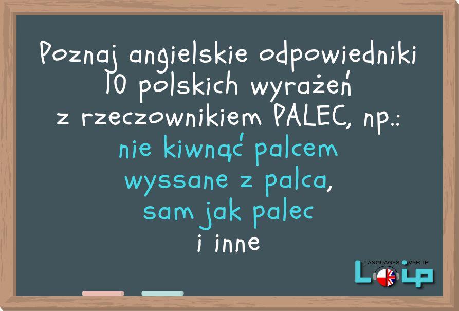 Angielskie Tlumaczenia 10 Polskich Kolokacji Z Rzeczownikiem Palec Angielski Slownictwo Polska