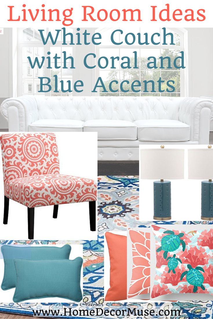 White Couch Living Room with Coral and Blue Accents | White couches ...