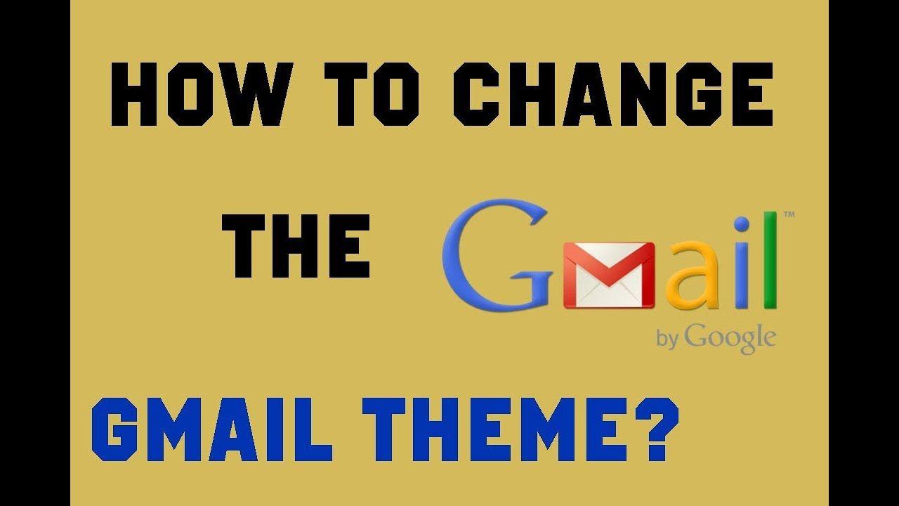 How To Change The Gmail Theme Custom Background Image Background Images Custom Theme