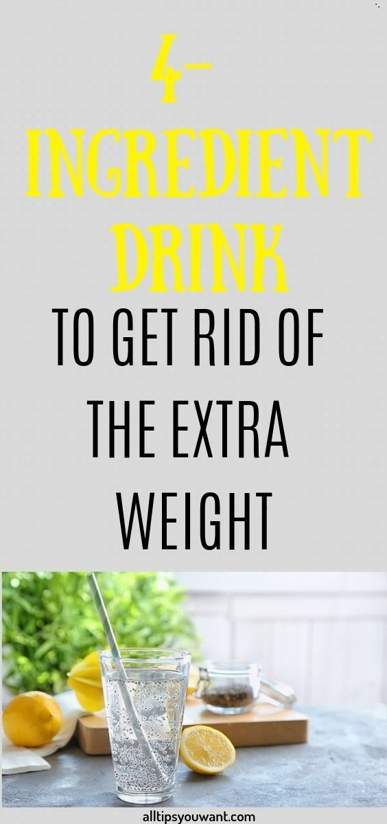 4 INGREDIENT DRINK TO GET RID OF THE EXTRA WEIGHT