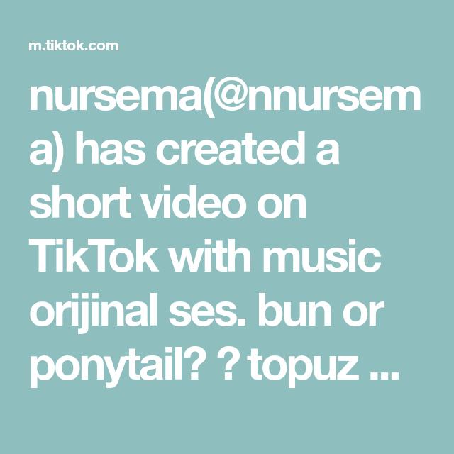 Nursema Nnursema Has Created A Short Video On Tiktok With Music Orijinal Ses Bun Or Ponytail Topuz Mu At Kuyrugu Leuke Knutselwerken Knutselwerk Tekenen