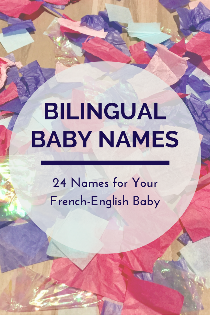 Bilingual Baby Names: 24 Names for Your French English Baby