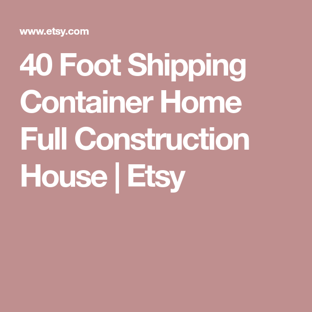 40 Feet Container Homes: 40 Foot Shipping Container Home Full Construction House