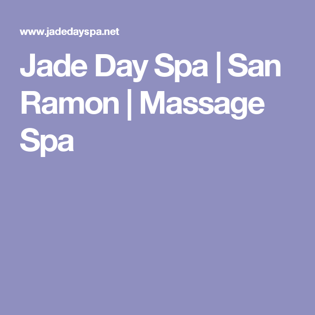 Jade Day Spa | San Ramon | Massage Spa | Check It Out