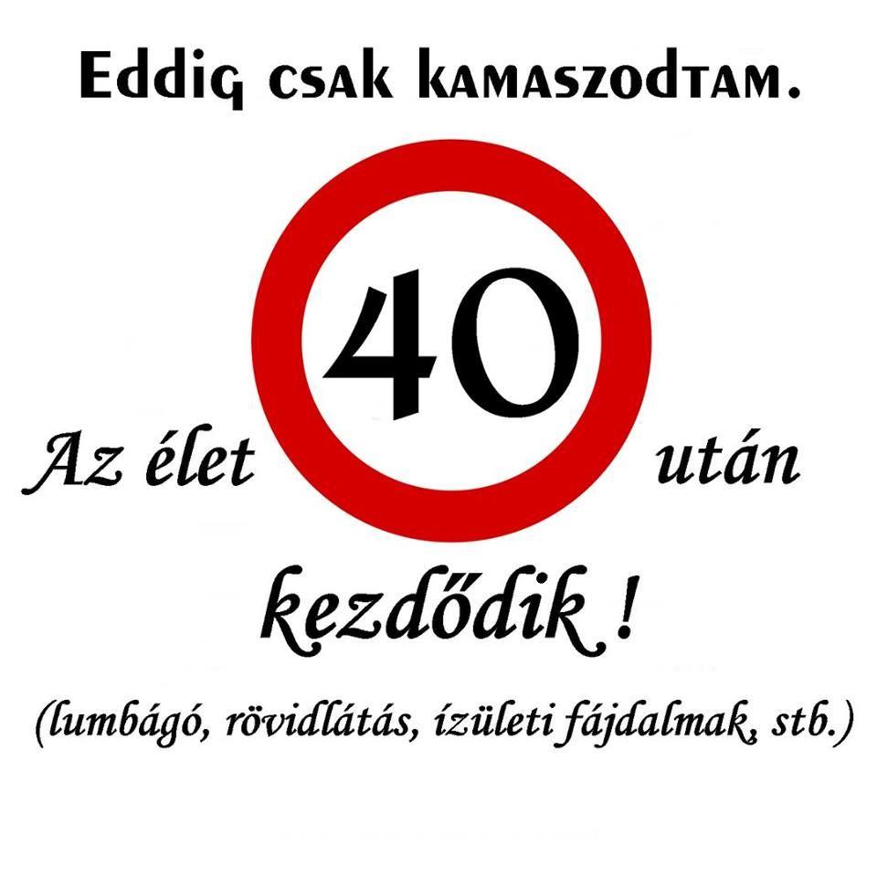 vicces 40 születésnapi idézetek Pin by Csere Maria on TRNSZFER | Humor, Funny jokes, Quotes