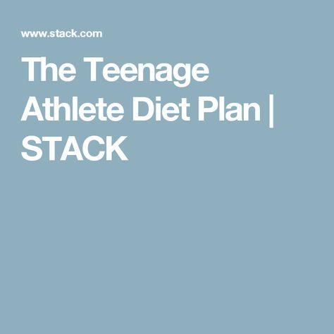 The Teenage Athlete Diet Plan | STACK #athletefood