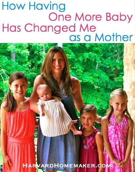 How Having One More Baby Has Changed Me as a Mother - Harvard Homemaker