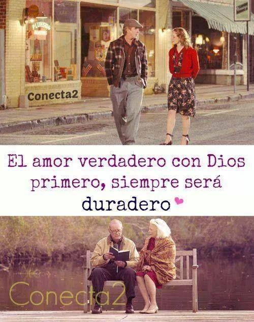 El Amor Verdadero Con Dios Primero Siempre Sera Duradero Frases