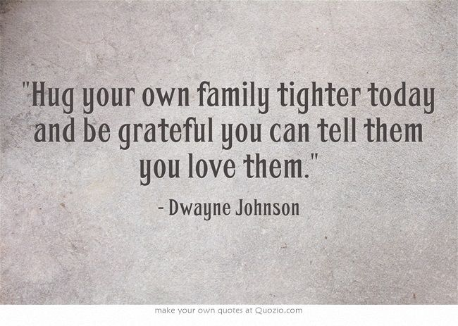 Hug Your Own Family Tighter Today And Be Grateful You Can Tell Them You Love Them Selfish People Quotes Self Absorbed People People Quotes