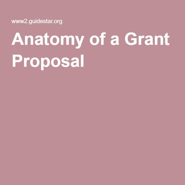 Anatomy Of A Grant Proposal  Grant Writing