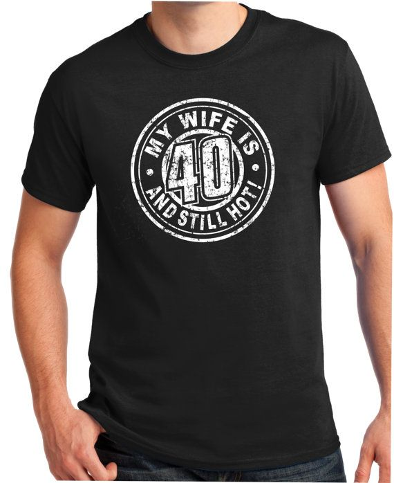 Hot Wife Turning 40 Years Old 40th Birthday Gift By BluYeti