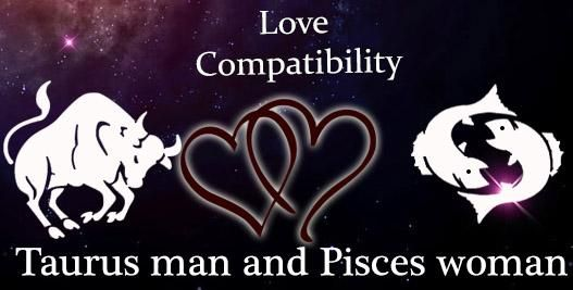 taurus man and pisces woman love match Taurus man and pisces woman compatibility guide to dating, love and sex with articles, scores, advice and more visitor forum for questions and experiences.